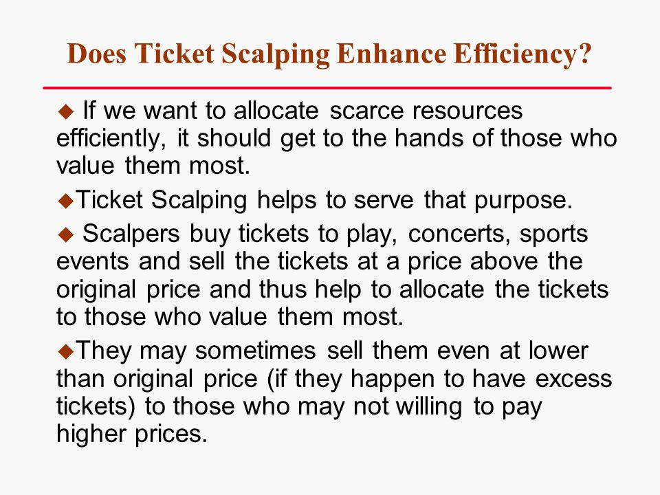Does Ticket Scalping Enhance Efficiency
