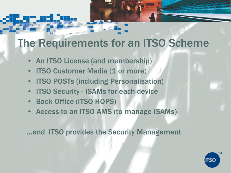 The Requirements for an ITSO Scheme
