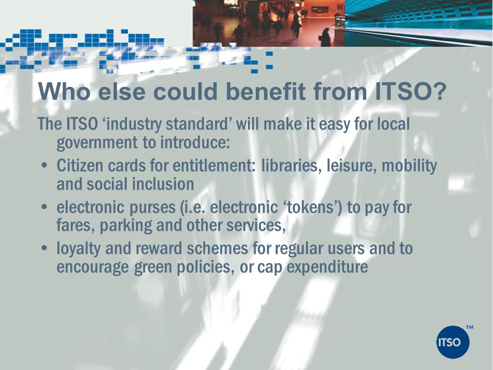 Who else could benefit from ITSO