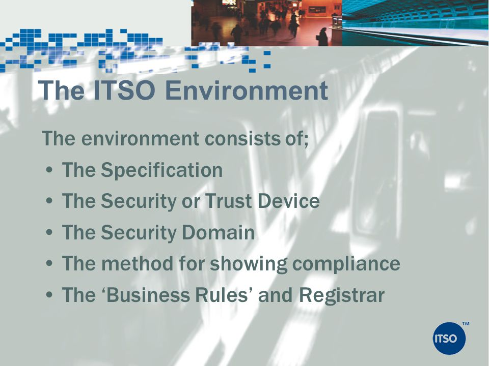The ITSO Environment The environment consists of; The Specification