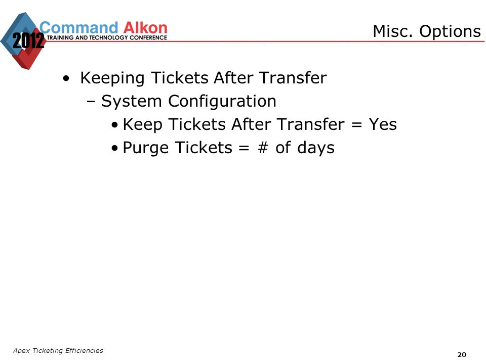 Keeping Tickets After Transfer System Configuration