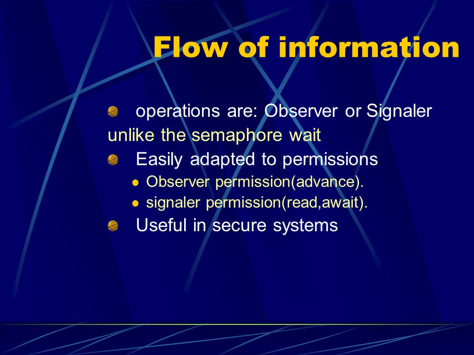 Flow of information operations are: Observer or Signaler