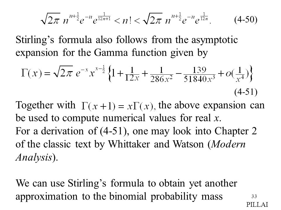 Stirling's formula also follows from the asymptotic