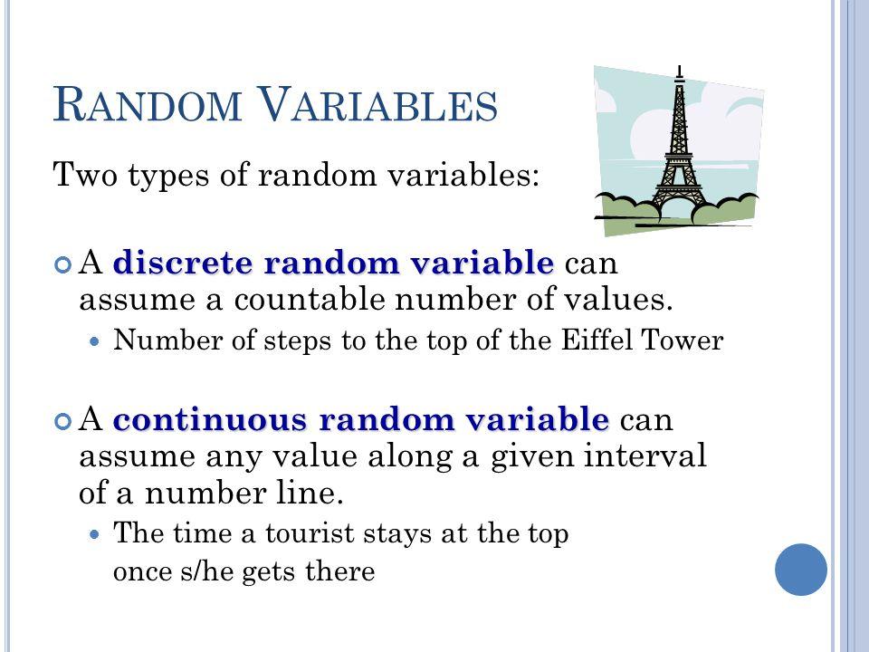 Random Variables Two types of random variables: