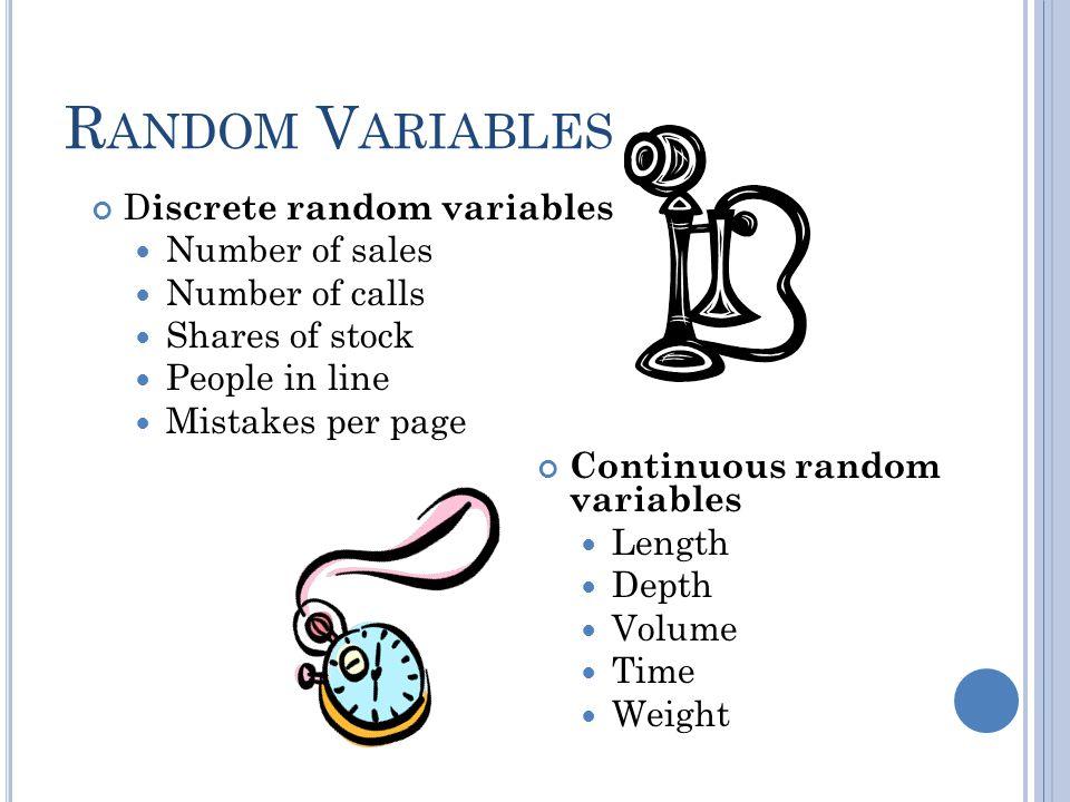 Random Variables Discrete random variables Number of sales