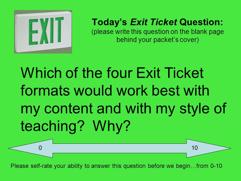 Today's Exit Ticket Question: (please write this question on the blank page behind your packet's cover)