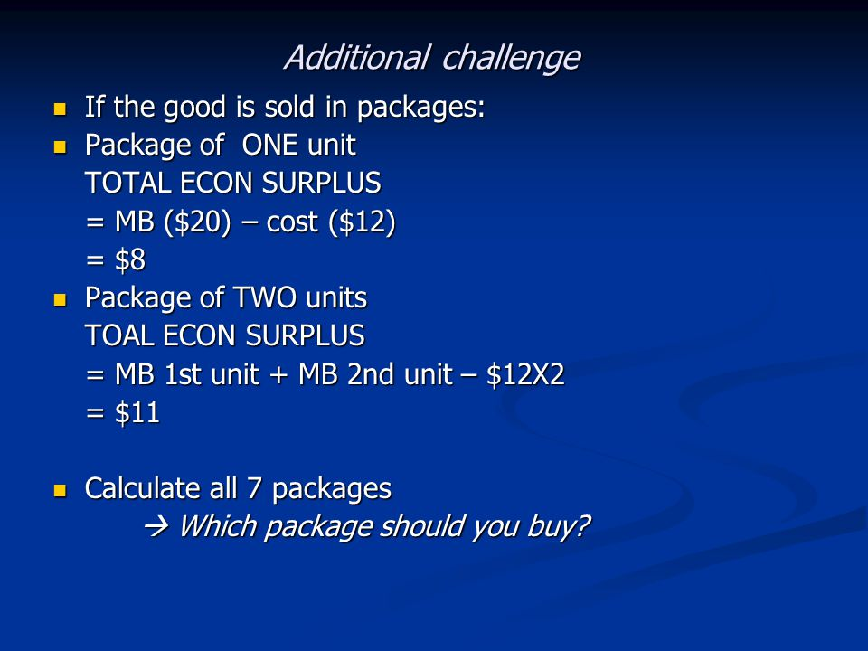 Additional challenge If the good is sold in packages: