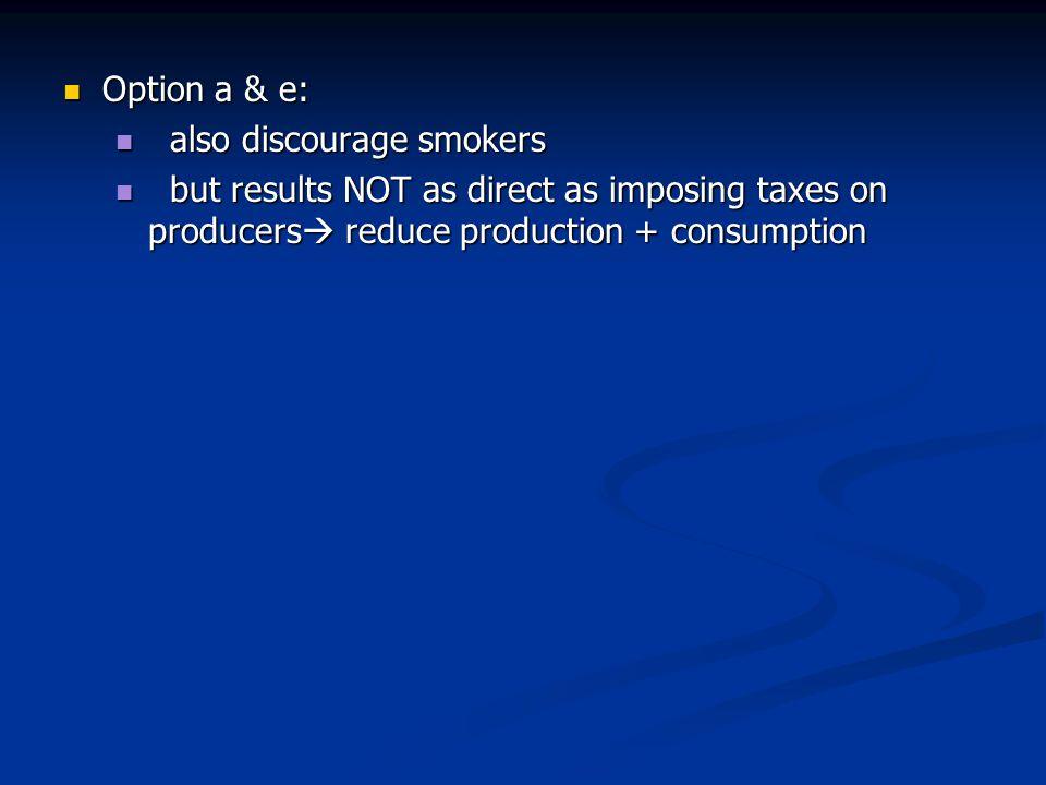Option a & e: also discourage smokers.