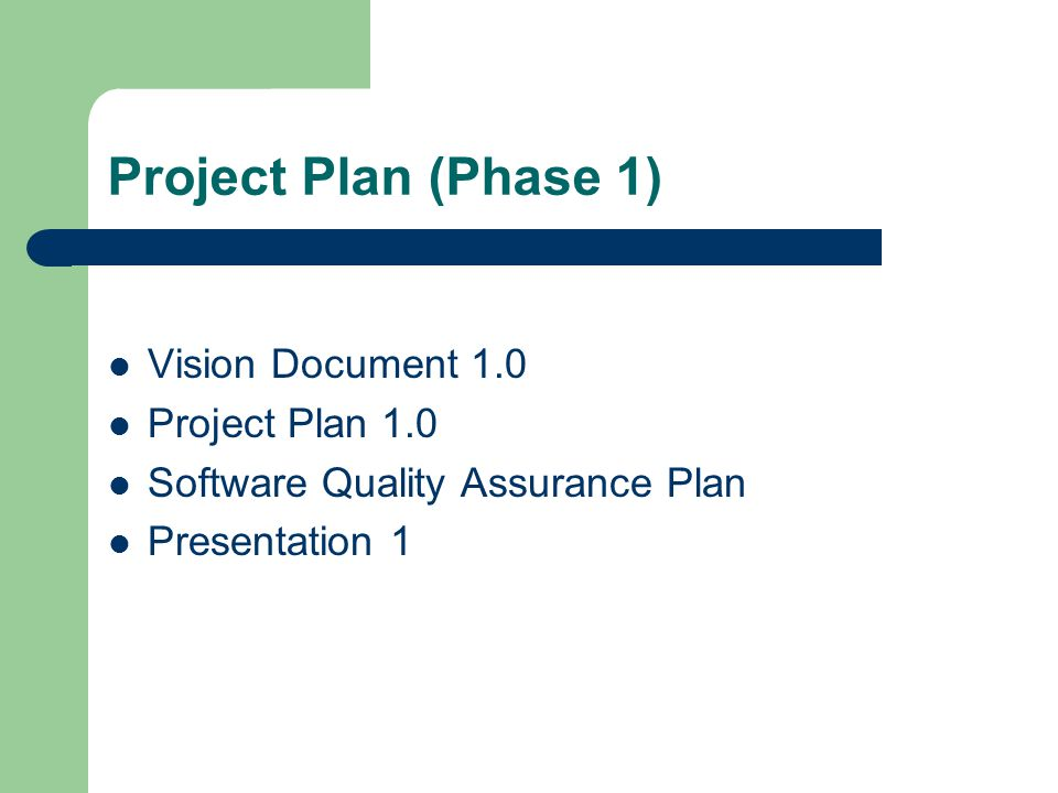 Project Plan (Phase 1) Vision Document 1.0 Project Plan 1.0