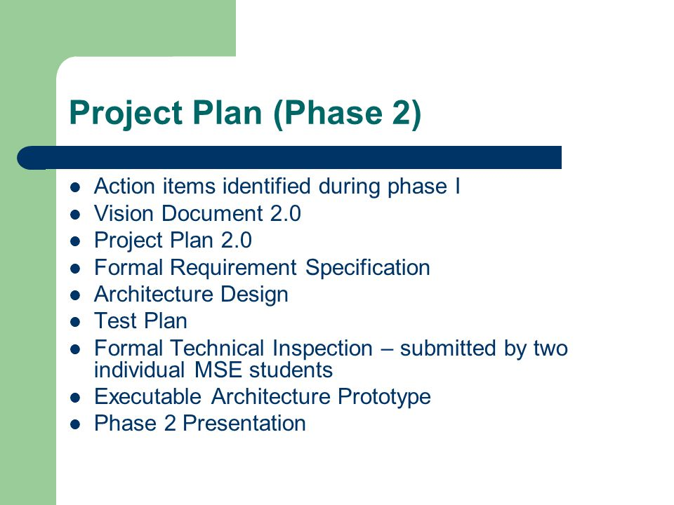 Project Plan (Phase 2) Action items identified during phase I