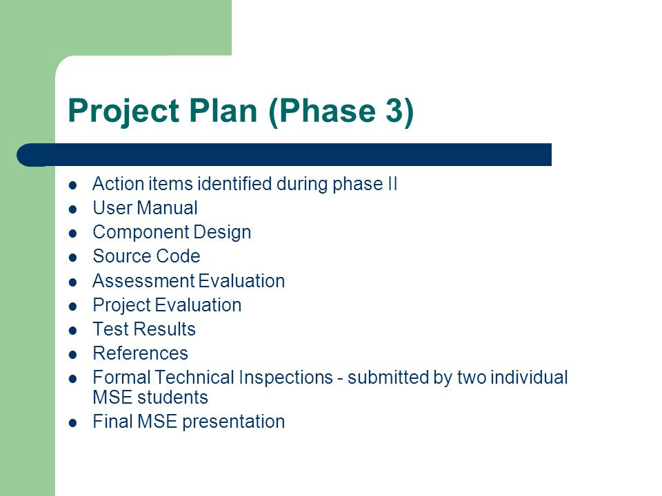 Project Plan (Phase 3) Action items identified during phase II