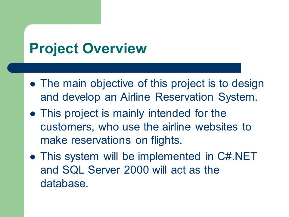 Project Overview The main objective of this project is to design and develop an Airline Reservation System.