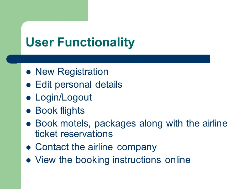 User Functionality New Registration Edit personal details Login/Logout