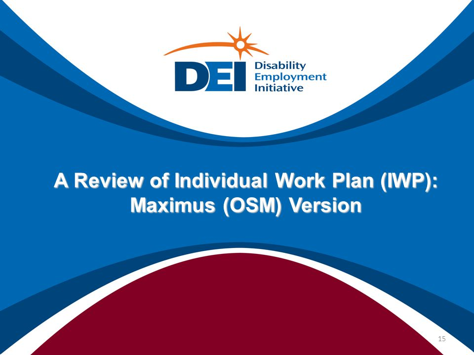 A Review of Individual Work Plan (IWP): Maximus (OSM) Version