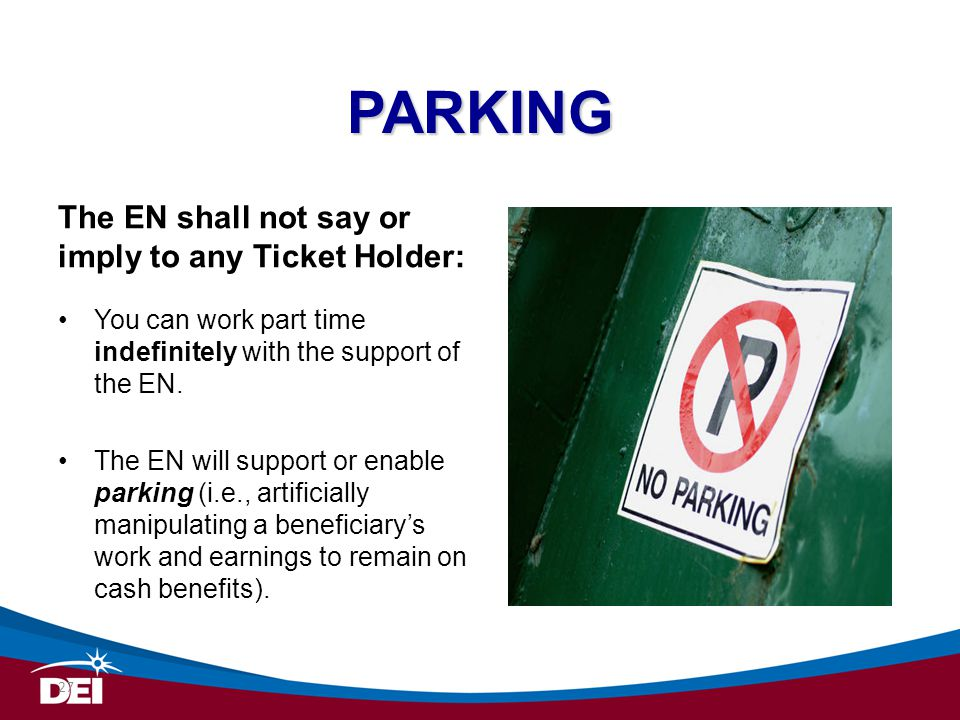 PARKING The EN shall not say or imply to any Ticket Holder: