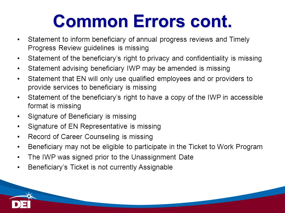 Common Errors cont. Statement to inform beneficiary of annual progress reviews and Timely Progress Review guidelines is missing.