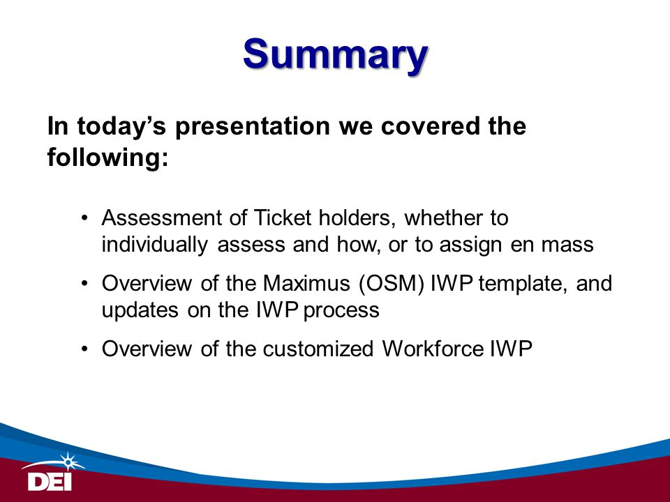 Summary In today's presentation we covered the following: