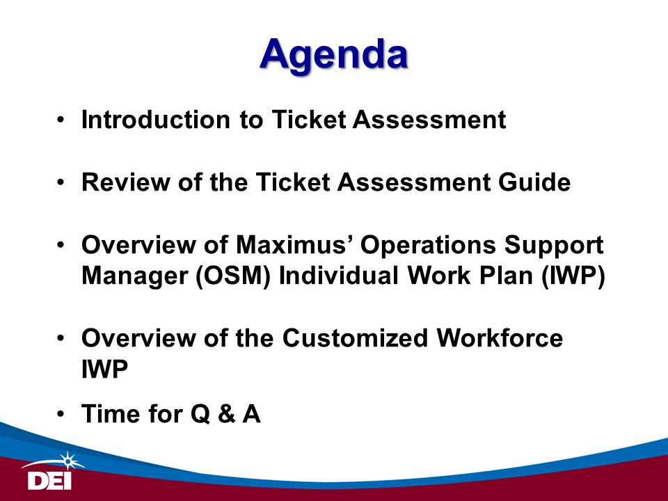 Agenda Introduction to Ticket Assessment