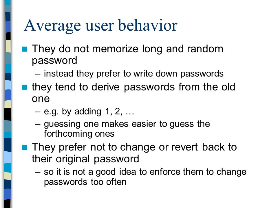 Average user behavior They do not memorize long and random password