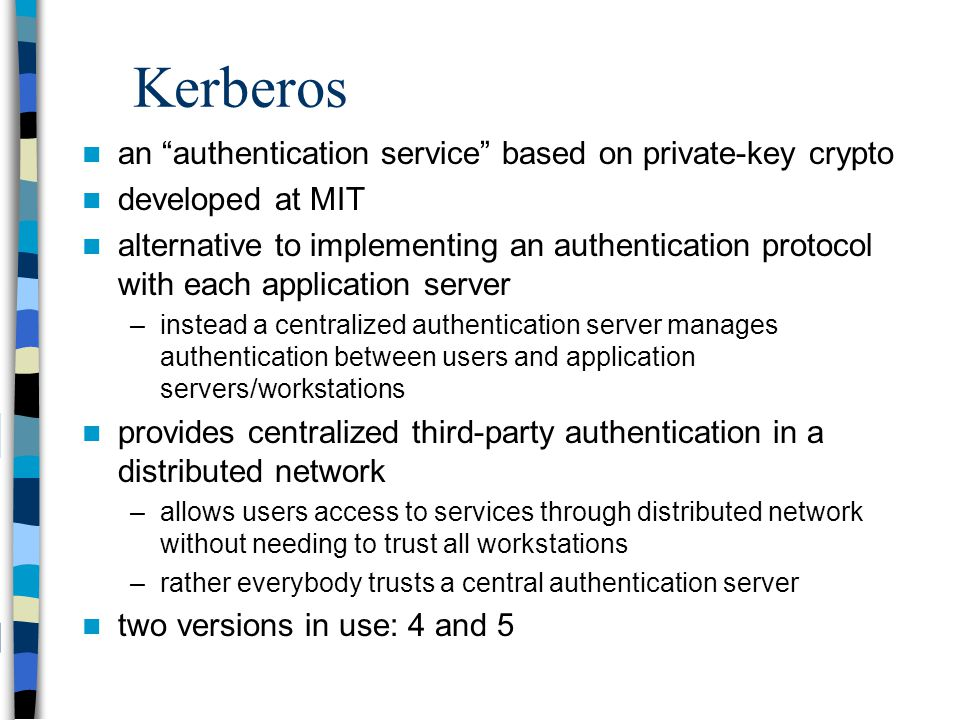 Kerberos an authentication service based on private-key crypto