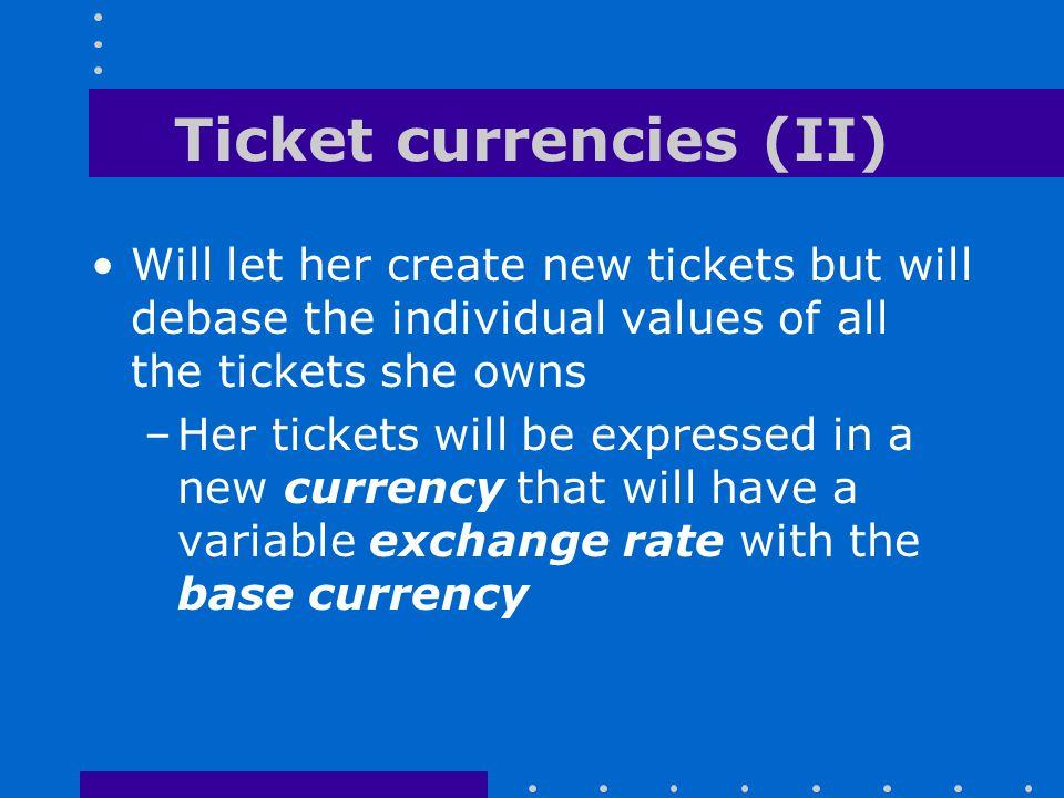 Ticket currencies (II)