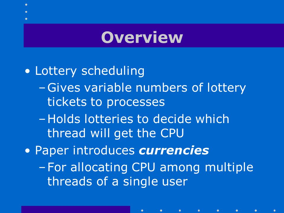 Overview Lottery scheduling