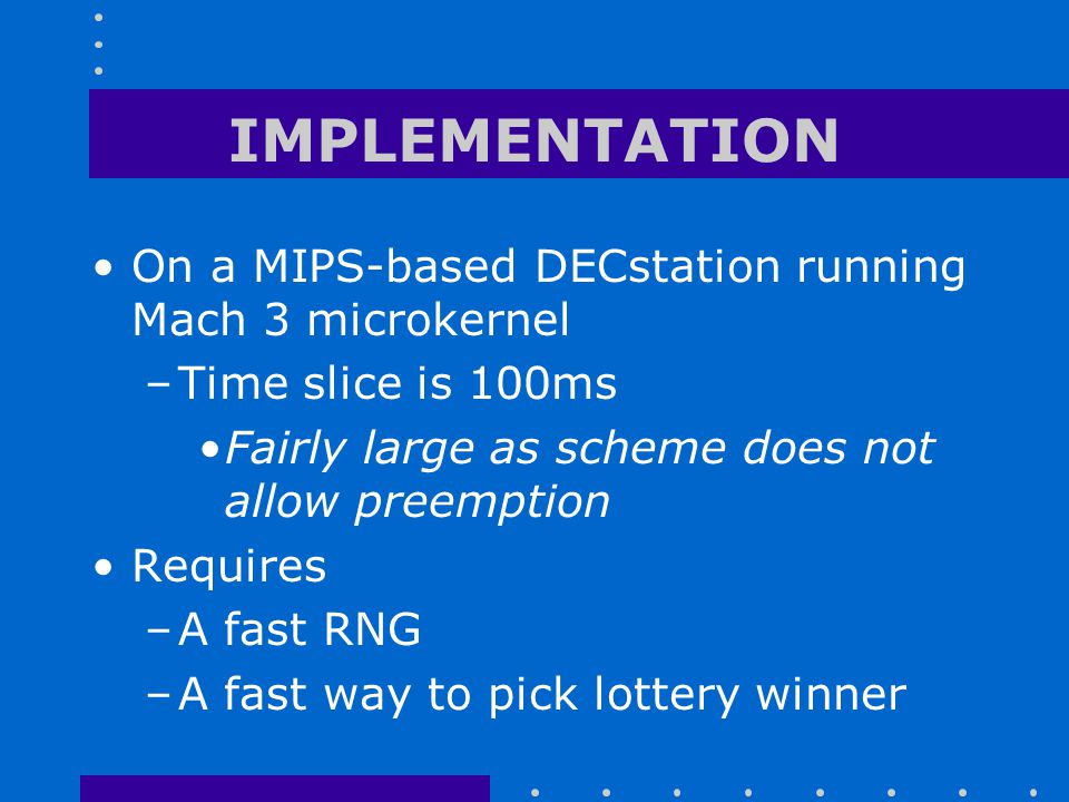 IMPLEMENTATION On a MIPS-based DECstation running Mach 3 microkernel