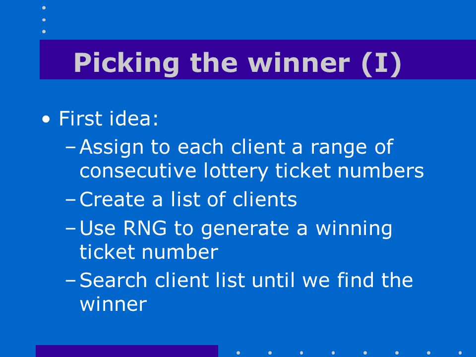 Picking the winner (I) First idea:
