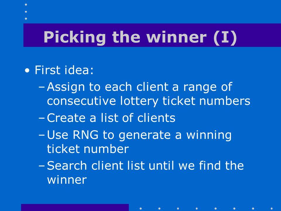 Picking the winner (I) First idea: