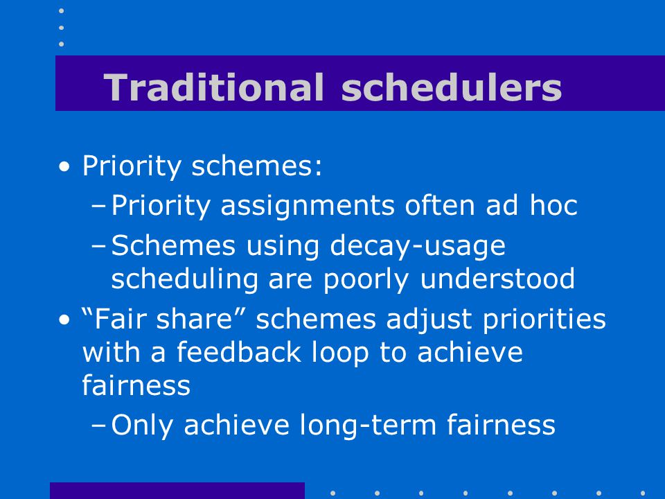 Traditional schedulers