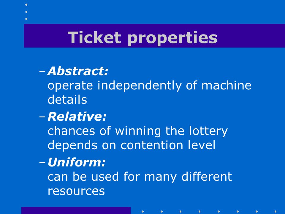 Ticket properties Abstract: operate independently of machine details