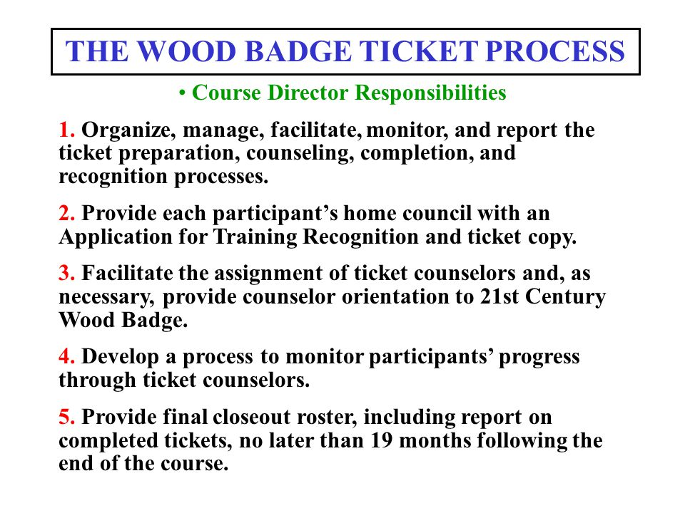 THE WOOD BADGE TICKET PROCESS Course Director Responsibilities