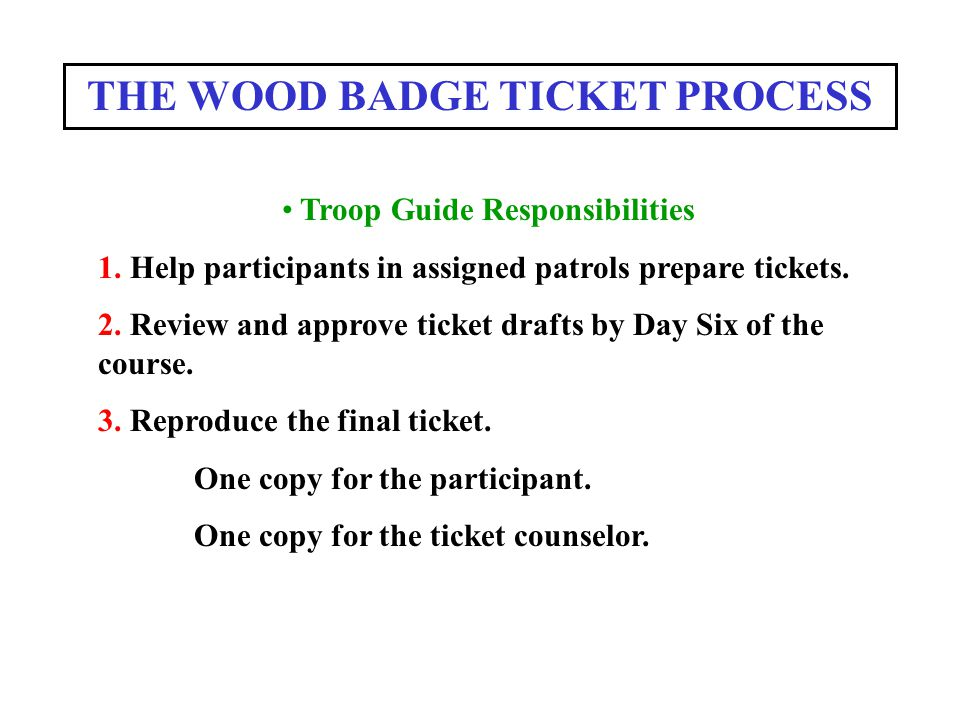THE WOOD BADGE TICKET PROCESS Troop Guide Responsibilities