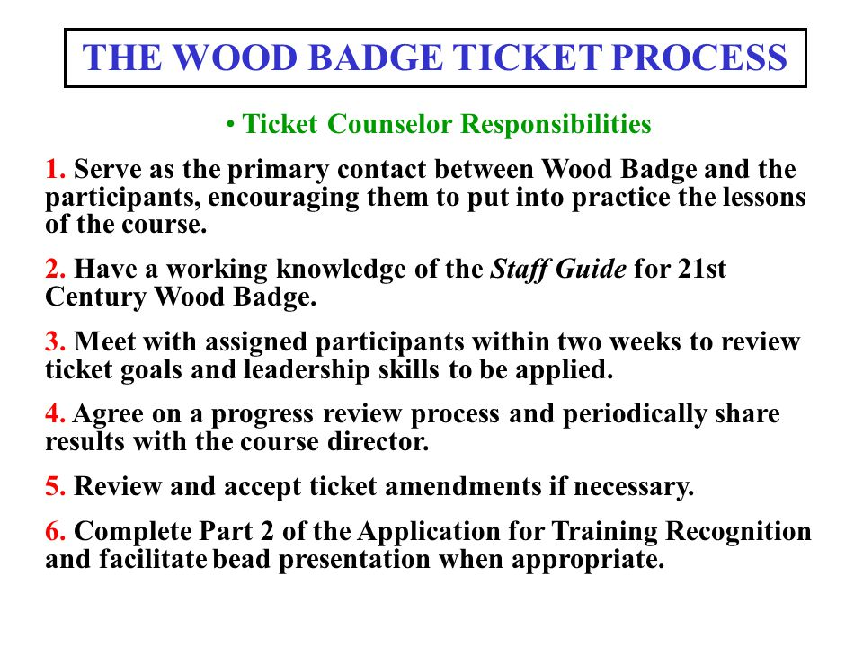 THE WOOD BADGE TICKET PROCESS Ticket Counselor Responsibilities