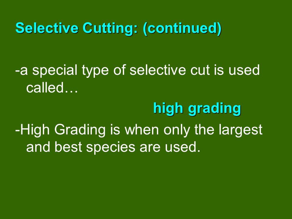 Selective Cutting: (continued)