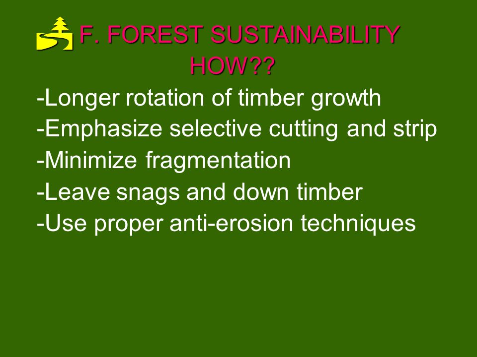 F. FOREST SUSTAINABILITY