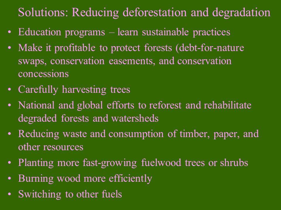 Solutions: Reducing deforestation and degradation