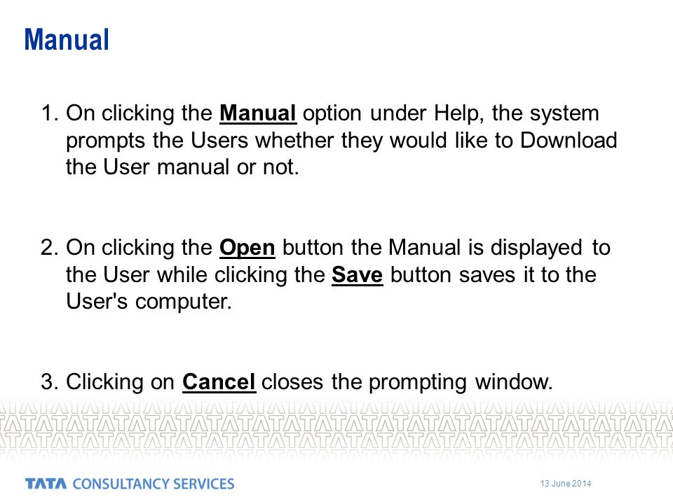 Manual On clicking the Manual option under Help, the system prompts the Users whether they would like to Download the User manual or not.