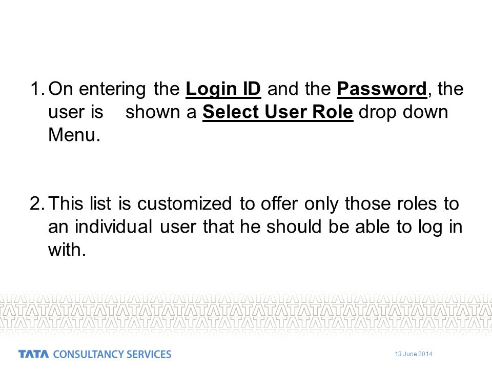 On entering the Login ID and the Password, the user is shown a Select User Role drop down Menu.