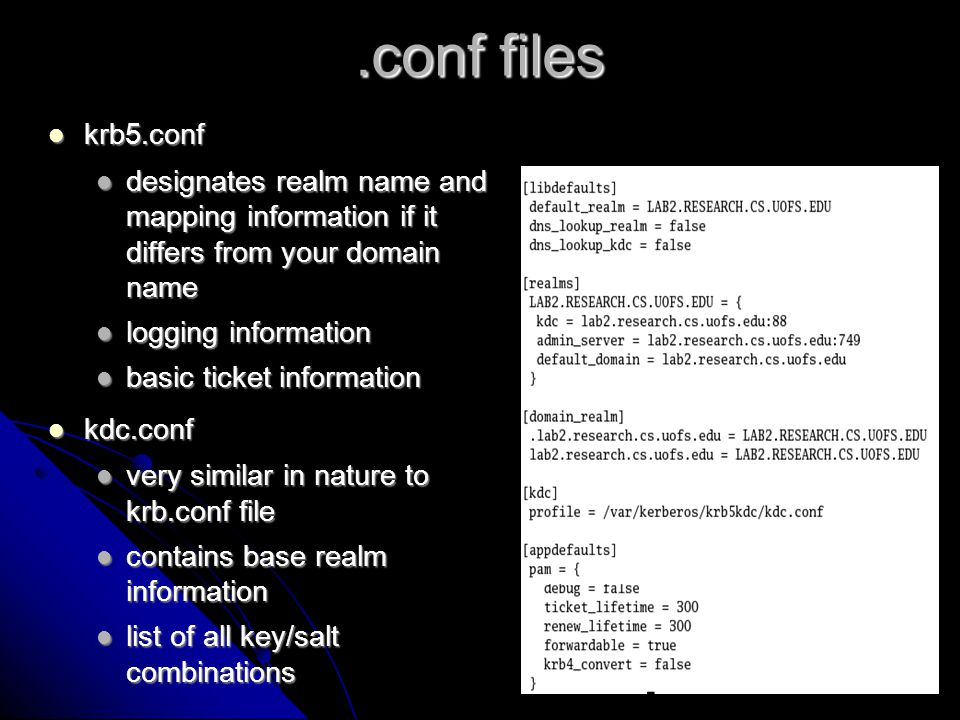 .conf files krb5.conf. designates realm name and mapping information if it differs from your domain name.