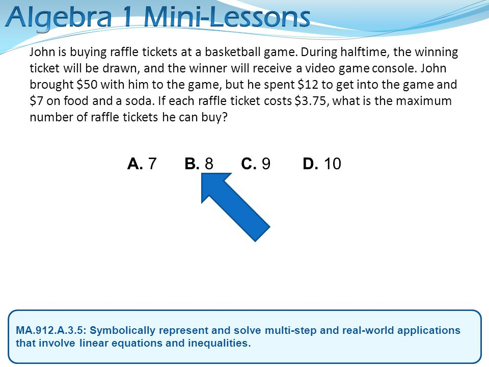 Algebra 1 Mini-Lessons A. 7 B. 8 C. 9 D. 10