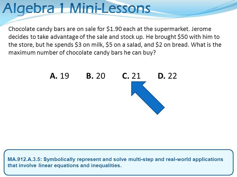 Algebra 1 Mini-Lessons A. 19 B. 20 C. 21 D. 22