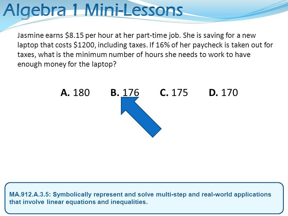 Algebra 1 Mini-Lessons A. 180 B. 176 C. 175 D. 170