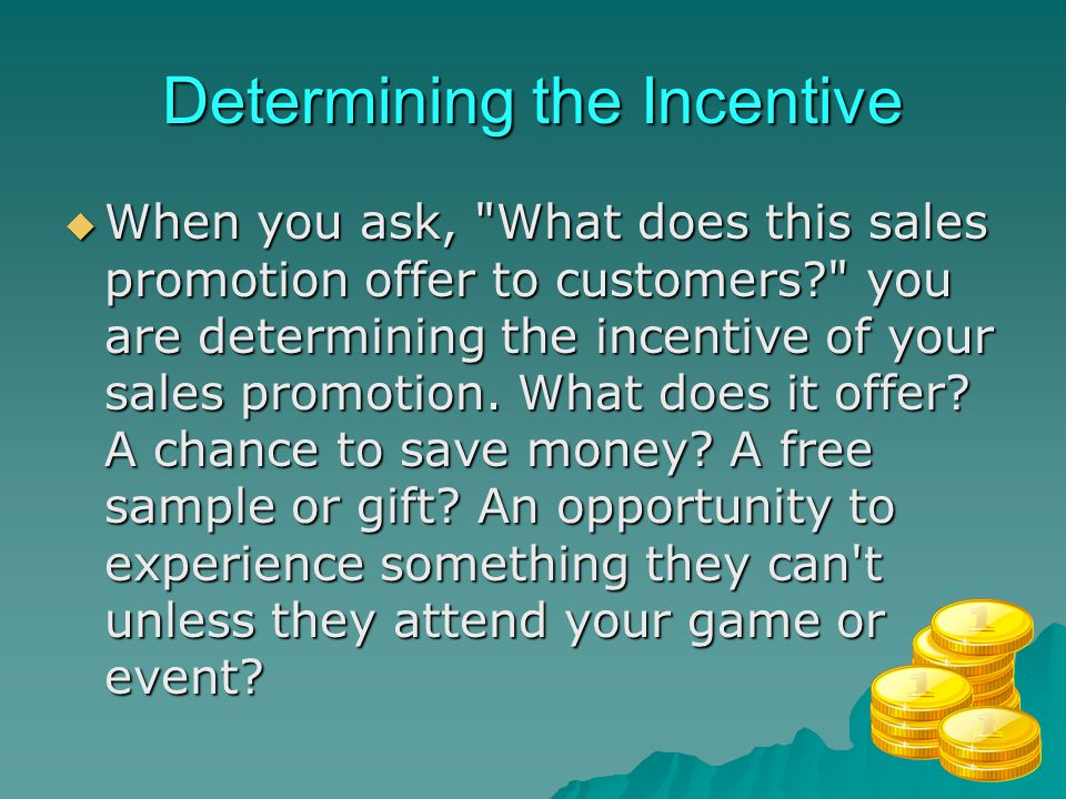 Determining the Incentive