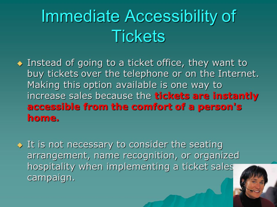 Immediate Accessibility of Tickets