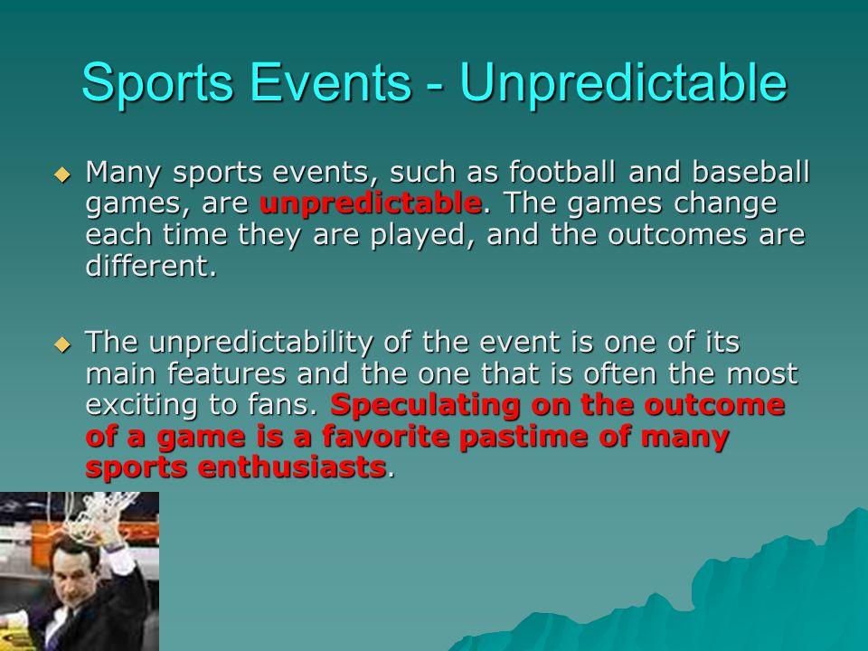 Sports Events - Unpredictable