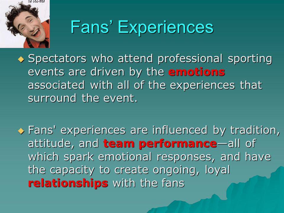 Fans' Experiences