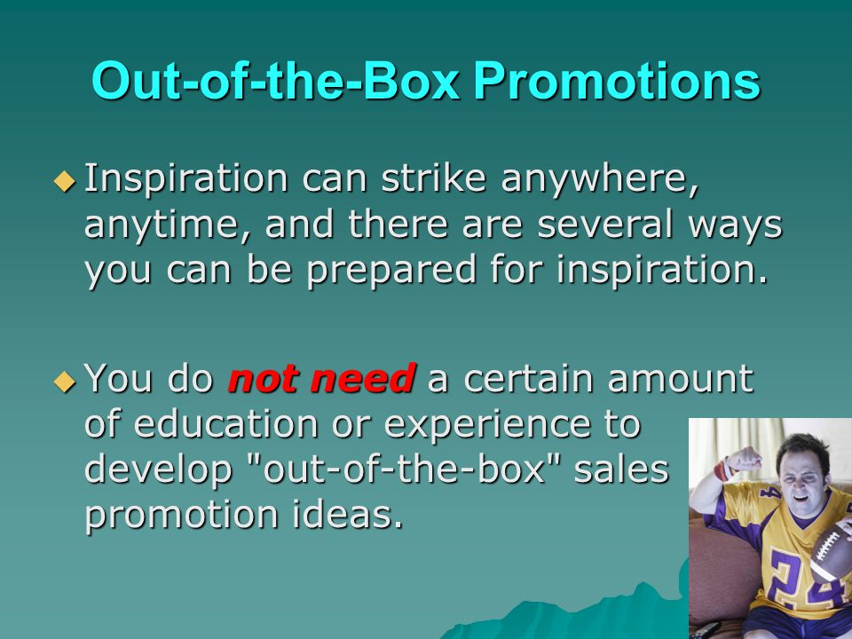Out-of-the-Box Promotions