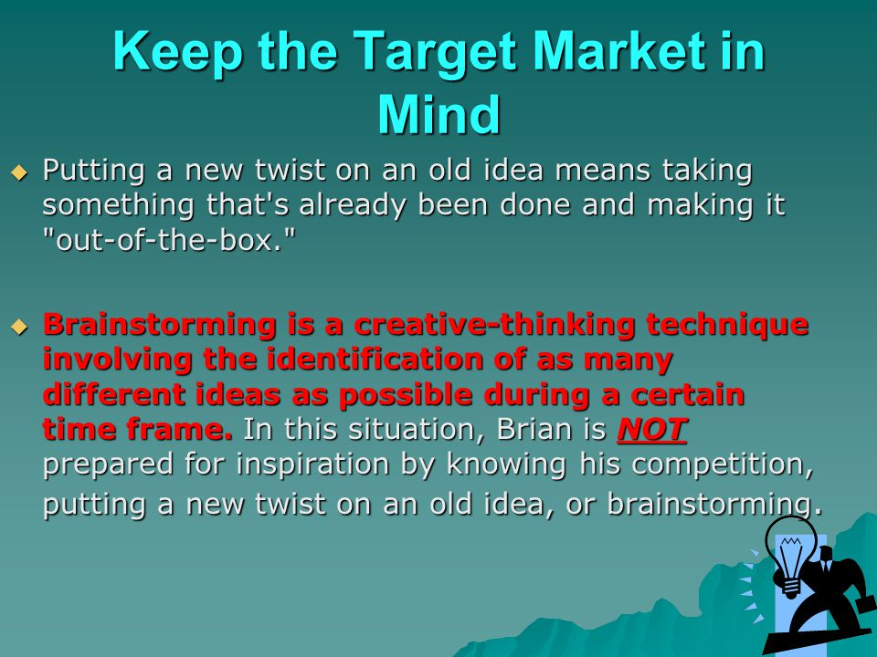 Keep the Target Market in Mind