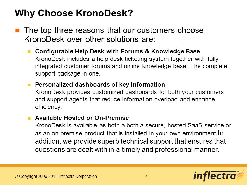 Why Choose KronoDesk The top three reasons that our customers choose KronoDesk over other solutions are: